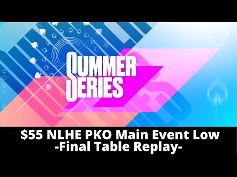 summer-series-|-$55-nlhe-pko-event-144-main-event---low:-final-table-replay