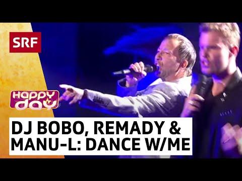 DJ Bobo mit Remady und Manu-L mit Somebody Dance With Me - Happy Day