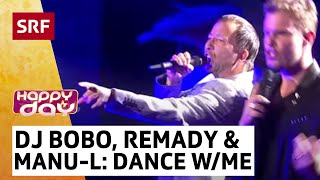 DJ Bobo mit Remady und Manu-L mit Somebody Dance With Me - Happy Day