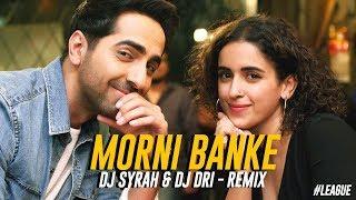 Morni Banke Remix DJ Syrah DJ Dri Mp3 Song Download