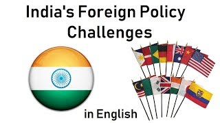 Foreign Policy of India, Challenges & Key areas of Foreign Policy explained, Current Affairs 2019