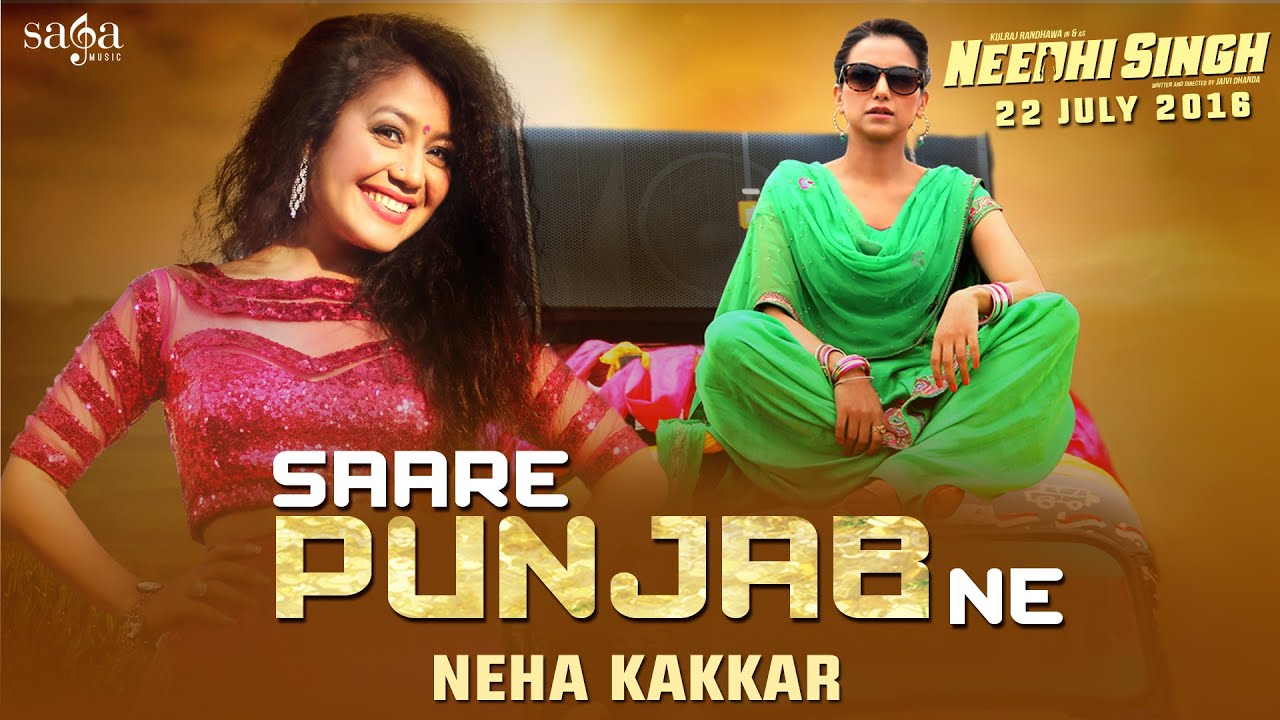 Download NEHA KAKKAR :  Saare Punjab Ne (Full Song) -  NEEDHI SINGH (Rel. 22nd July) Latest Punjabi Song 2016