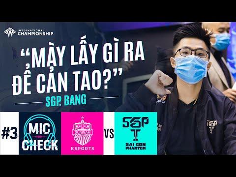Mic Check #3: SGP Bâng: Mày lấy gì ra để cản tao???   AIC 2020