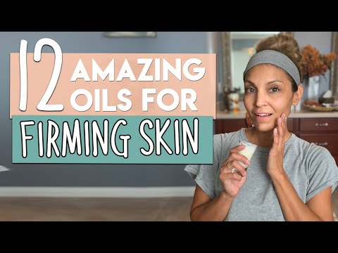 12 AMAZING Essential Oils For FIRMING SKIN