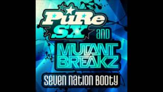 PuRe SX & Mutantbreakz - Seven Nation Booty