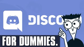 Discord For Dummies: Basic Use and Set up Instructions for Discord App