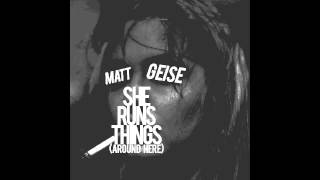 Matt Geise - She Runs Things (Around Here)
