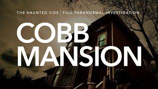 Cobb Mansion | Paranormal Investigation | Full Episode 4K | S03 E04