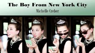 BOY FROM NEW YORK CITY - Michelle Creber (feat. Andrew Stein & Michael Creber)