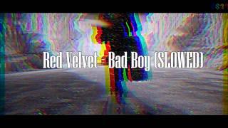 Red Velvet - Bad Boy (SLOWED)