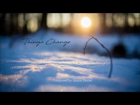 Things Change - Emotional Piano Soundtrack - Simon Daum