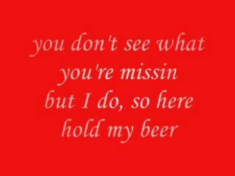 Aaron Pritchett-Hold My Beer (Lryics)