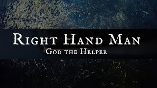 Right Hand Man: God the Helper