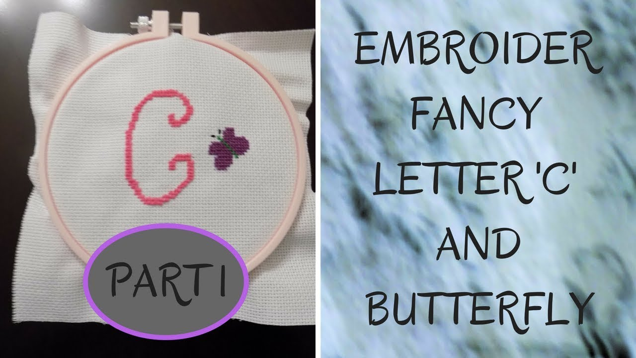 Embroider Fancy Letter C And Butterfly Part 1 Youtube