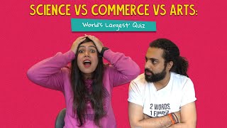 Science Vs Commerce Vs Arts: World's Largest Quiz | Ok Tested