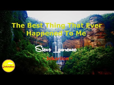 The Best Thing That Ever Happened To Me  Steve Lawrence
