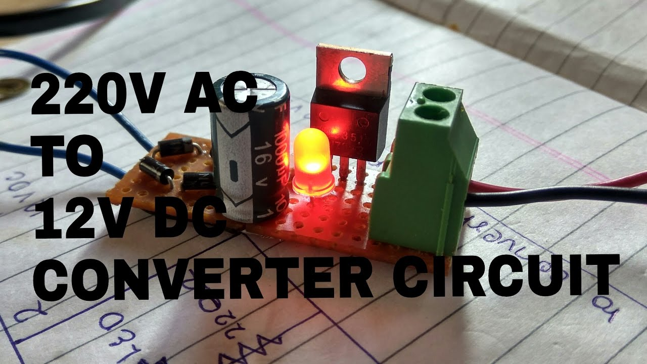 DIY(in 3 simple steps) CIRCUIT TO CONVERT 220V AC TO 12V DC  YouTube