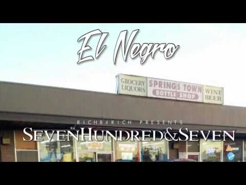 El Negro | Seven Hundred & Seven