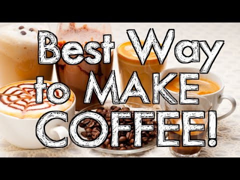 Best Way to Make Coffee