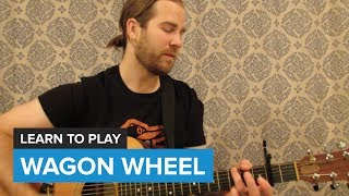 "How to play ""Wagon Wheel"" by Old Crow Medicine Show (Guitar Chords & Lesson)"