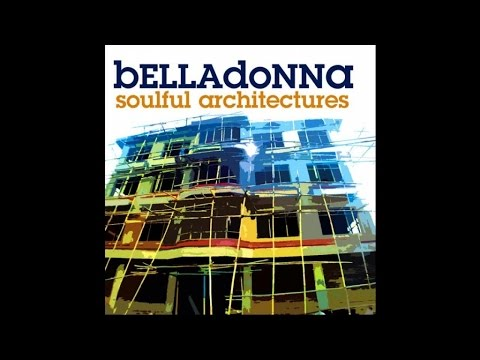 Belladonna - Soulful Architectures - (Full Album Soulful Jazz Deep Chilled House)