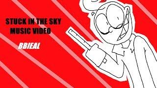 STUCK IN THE SKY {MV} |BBIEAL|