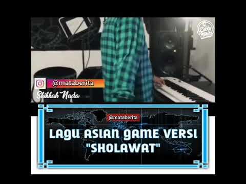 "Lagu asian games versi ""sholawat"""