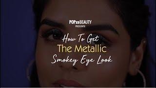 How To Get The Metallic Smokey Eye Look - POPxo