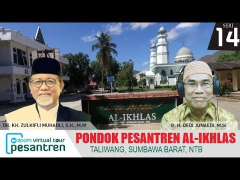 Pembukaan Oleh Ir. H. Dedi Junaedi, M.Si- Virtual Tour Pesantren Pondok Pesantren Al Ikhlas Taliwang