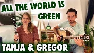 All the world is green - Tanja-Maria Hirschmüller & Gregor Rozkwitalski