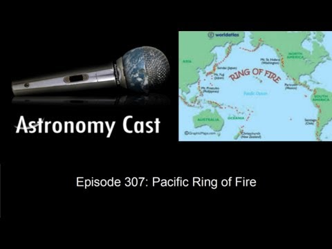 Astronomy Cast Ep. 307: Pacific Ring of Fire