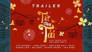 [Trailer] Phim ngắn: TẾT CỦA TÀI | Gala Nhạc Việt 11 | Phim Tết hay nhất 2018 (Official)