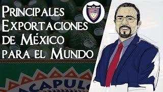 Principales Exportaciones de México para el Mundo