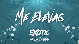 Me Elevas - Exotic Ft. Valka & Nathan (Me Llevas Hasta El Cielo) Video Lyric