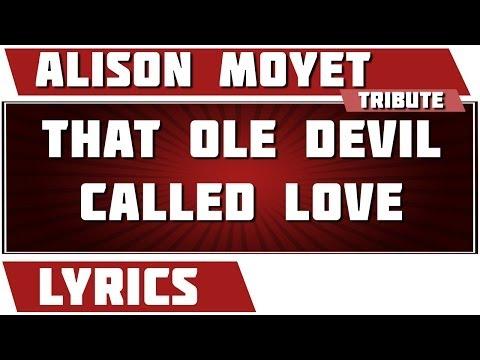 That Ole Devil Called Love - Alison Moyet Tribute - Lyrics