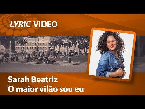 Sarah Beatriz - O maior vilão sou eu [ LYRIC VIDEO ]