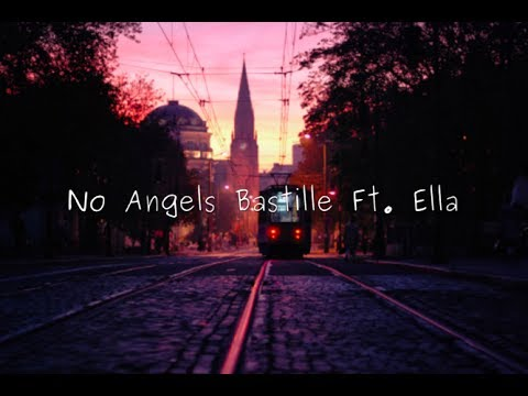 No Angles Bastille Ft. Ella [1 Hour]