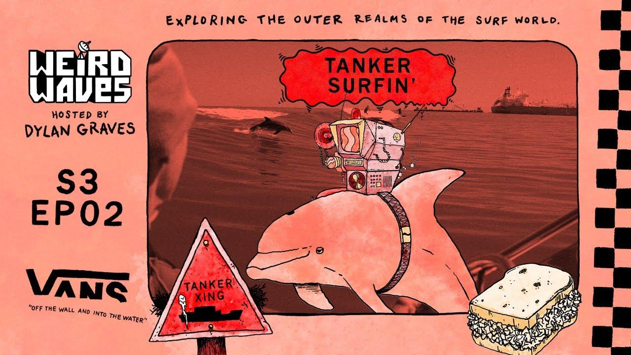 Weird Waves Season 3: Tanker Surfing | Surf | VANS