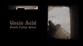 Uncle Acid - Death Valley Blues