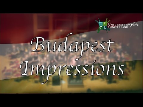 Budapest Impressions - University of York Concert Band