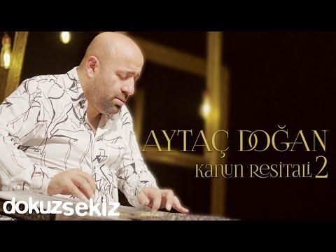 Aytaç Doğan - Kanun Resitali 2 (Live) (Full Albüm Video)
