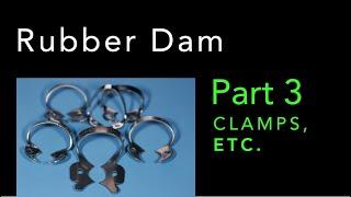 Rubber Dam - PART 3: Clamps etc.