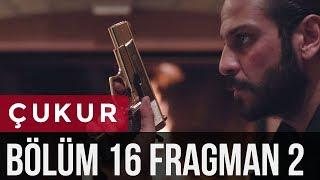 Çukur 16. Bölüm 2. Fragman