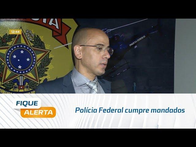 PF cumpre mandados contra suspeitos de desviar mais de R$ 2 milhões da prefeitura de Girau