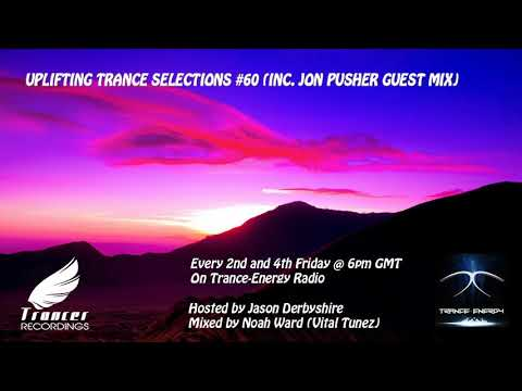 Trancer Recordings Presents: Uplifting Trance Selections #60 (Inc. Jon Pusher Guest Mix)
