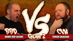 Versus Series: Game 2 - Brian Braun-Duin (Mono-Red Aggro) vs CVM (Temur Dragons)