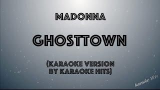Madonna - Ghosttown (Karaoke Version by Karaoke Hits)