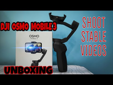 DJI Osmo Mobile 3 gimbal unboxing review.....