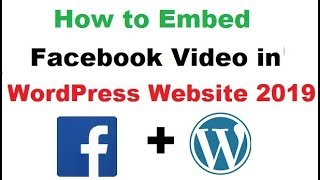 How to Embed a Facebook Video in WordPress Website in hindi 2019