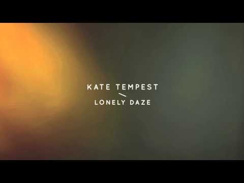 Kate Tempest – Lonely Daze